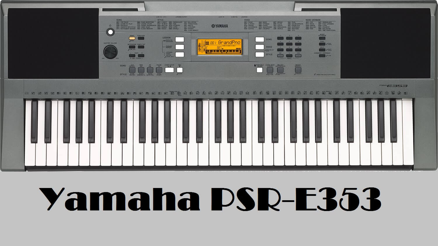 yamaha psr e353 product review best digital piano. Black Bedroom Furniture Sets. Home Design Ideas